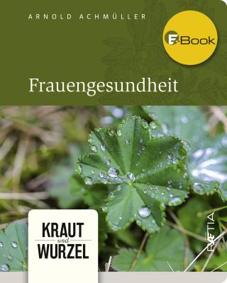 Arnold Achmüller: Frauengesundheit