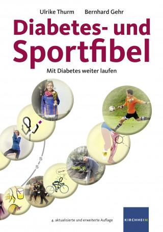 Ulrike Thurm, Bernhard Gehr: Diabetes- und Sportfibel