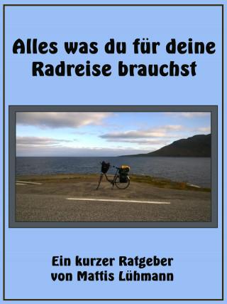 Mattis Lühmann: Alles was du für deine Radreise brauchst