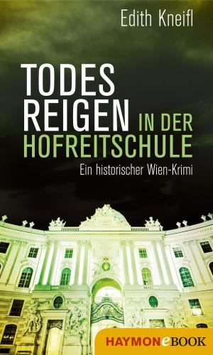 Edith Kneifl: Todesreigen in der Hofreitschule