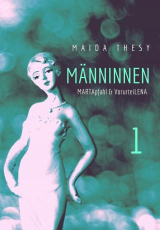 Maida Thesy: Männinnen 1