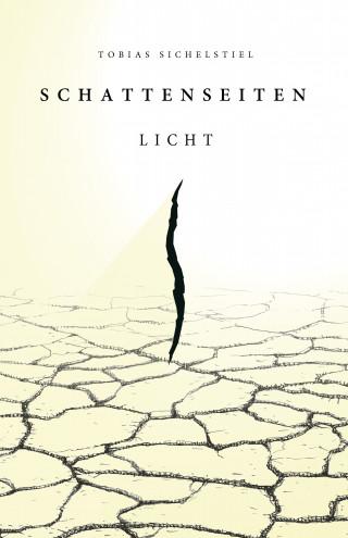 Tobias Sichelstiel: Schattenseiten Band 1 - Licht