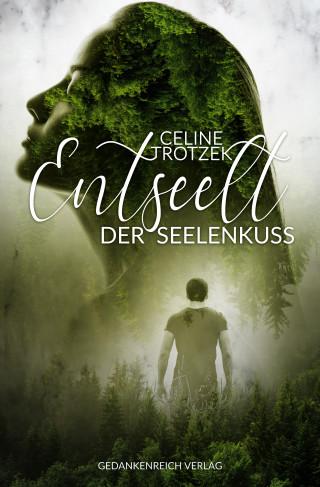 Celine Trotzek: Entseelt