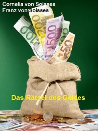 Cornelia von Soisses, Franz von Soisses: Das Rätsel des Geldes