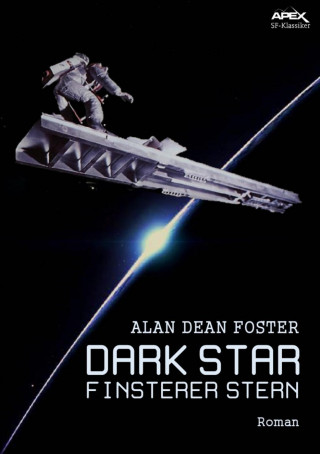 Alan Dean Foster: DARK STAR - FINSTERER STERN