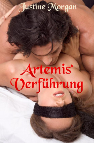 Justine Morgan: Artemis` Verführung
