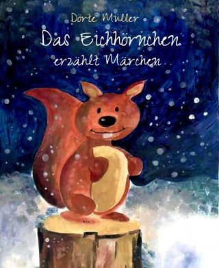 Dörte Müller: Das Eichhörnchen erzählt Märchen