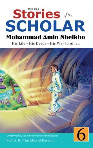 Mohammad Amin Sheikho, A. K. John Alias Al-Dayrani: Stories of the Scholar Mohammad Amin Sheikho - Part Six