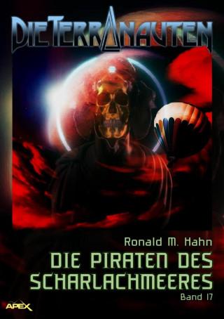 Ronald M. Hahn: DIE TERRANAUTEN, Band 17: DIE PIRATEN DES SCHARLACHMEERES