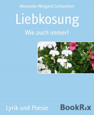 Alexander Weigand Schoenherr: Liebkosung
