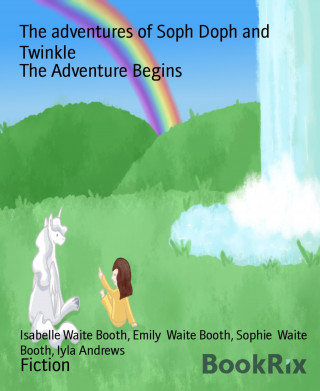 Isabelle Waite Booth, Emily Waite Booth, Sophie Waite Booth, Iyla Andrews: The adventures of Soph Doph and Twinkle