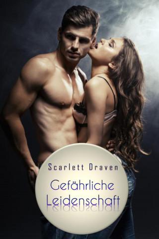 Scarlett Draven: Gefährliche Leidenschaft