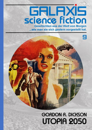 Gordon R. Dickson: GALAXIS SCIENCE FICTION, Band 9: UTOPIA 2050