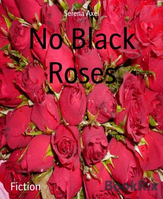 Serena Axel: No Black Roses
