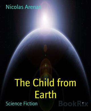 Nicolas Arenas: The Child from Earth