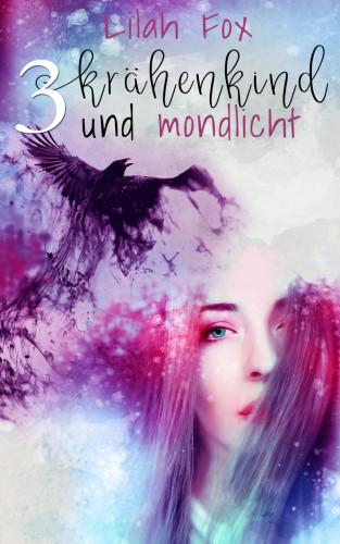 Lilah Fox: Krähenkind und Mondlicht