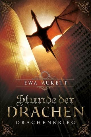 Ewa Aukett: Stunde der Drachen - Drachenkrieg
