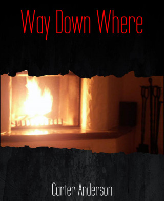 Carter Anderson: Way Down Where