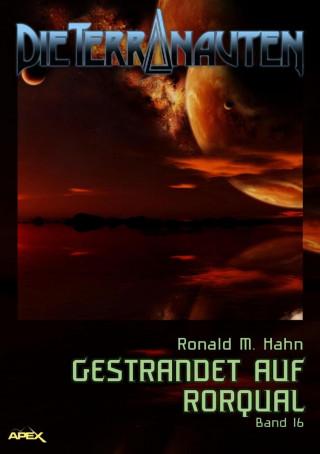 Ronald M. Hahn: DIE TERRANAUTEN, Band 16: GESTRANDET AUF RORQUAL
