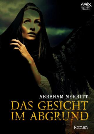 Abraham Merritt: DAS GESICHT IM ABGRUND