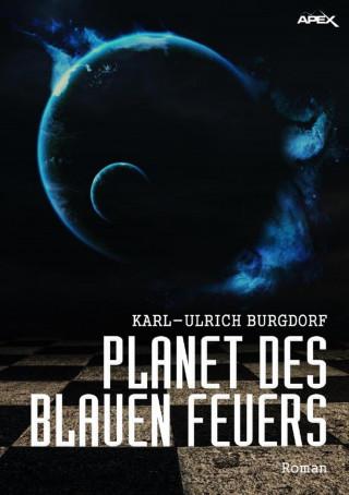 Karl-Ulrich Burgdorf: PLANET DES BLAUEN FEUERS