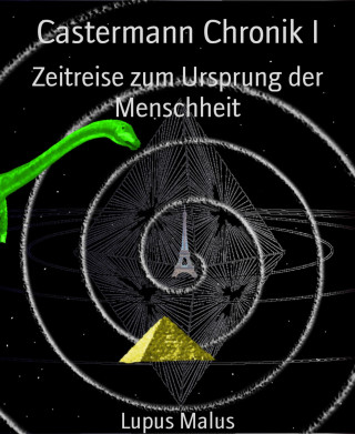 Lupus Malus: Castermann Chronik I