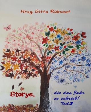 Hrsg. Gitta Rübsaat: Storys, die das Jahr so schrieb