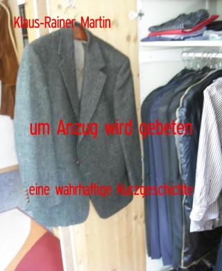 Klaus-Rainer Martin: um Anzug wird gebeten