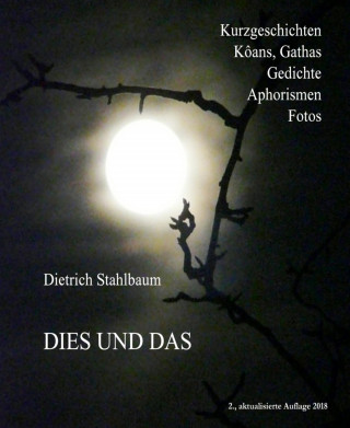 Dietrich Stahlbaum: DIES UND DAS