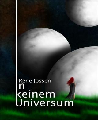 René Jossen: In keinem Universum