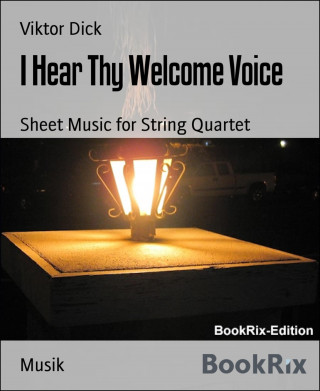 Viktor Dick: I Hear Thy Welcome Voice