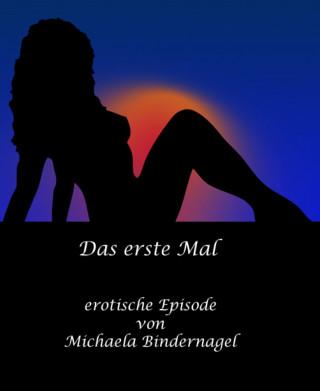 Michaela Bindernagel: Das erste Mal: eine erotische Episode