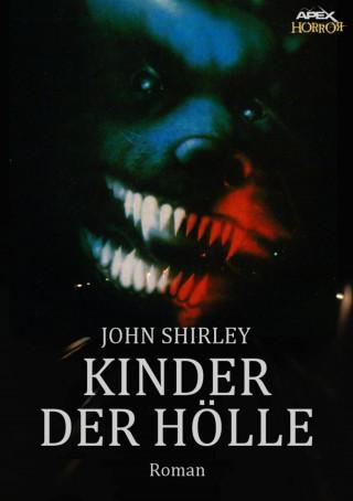 John Shirley: KINDER DER HÖLLE