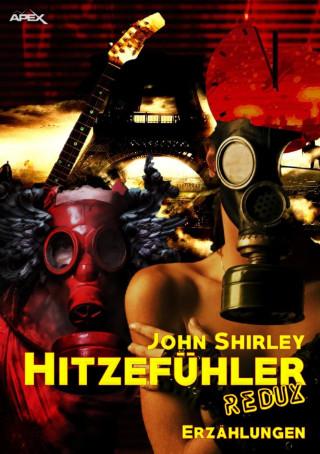 John Shirley: HITZEFÜHLER REDUX