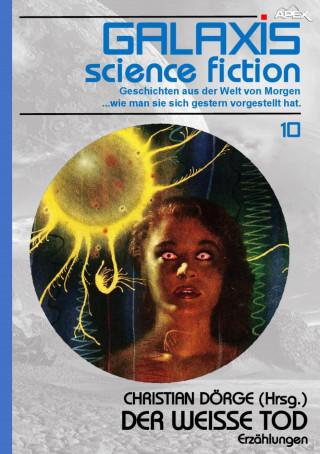 Christian Dörge, Michael Moorcock, H. P. Lovecraft, Luigi de Pascalis: GALAXIS SCIENCE FICTION, Band 10: DER WEISSE TOD