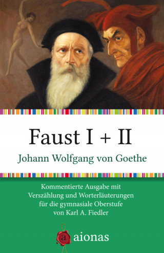 Johann Wolfgang von Goethe, Karl A. Fiedler: Faust I + II
