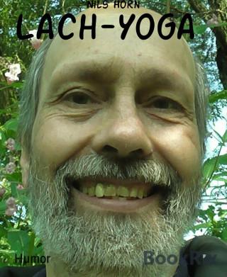 Nils Horn: Lach-Yoga