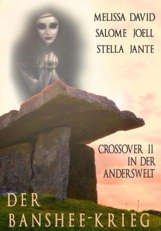 Melissa David, Stella Jante, Salomé Joell: Der Banshee-Krieg