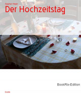Dagmar Heyer: Der Hochzeitstag