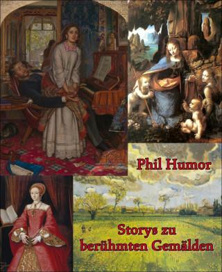 Phil Humor: Storys zu berühmten Gemälden