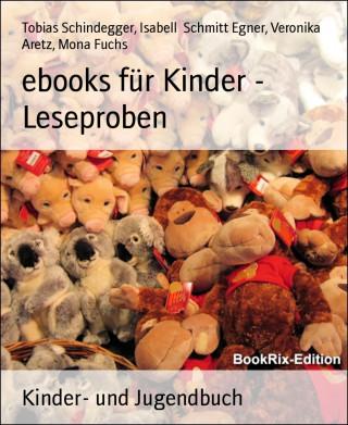 Tobias Schindegger, Isabell Schmitt Egner, Veronika Aretz, Mona Fuchs: ebooks für Kinder - Leseproben