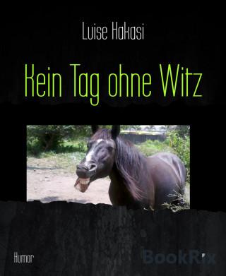 Luise Hakasi: Kein Tag ohne Witz