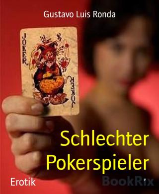 Gustavo Luis Ronda: Schlechter Pokerspieler