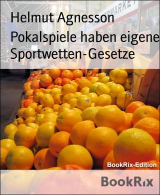 Helmut Agnesson: Pokalspiele haben eigene Sportwetten-Gesetze