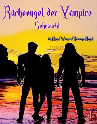 Angel Wagner, Revenge Angel: Racheengel der Vampire