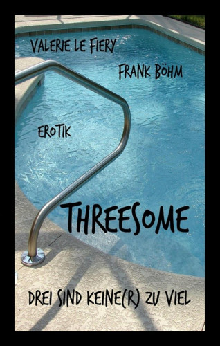 Frank Böhm, Valerie le Fiery: Threesome