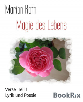 Marion Roth: Magie des Lebens