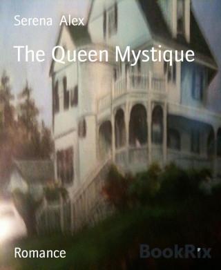 Serena Alex: The Queen Mystique