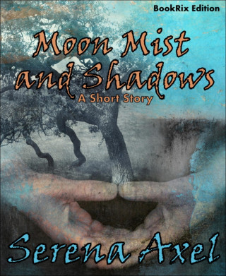 Serena Axel: Moon Mist and Shadows