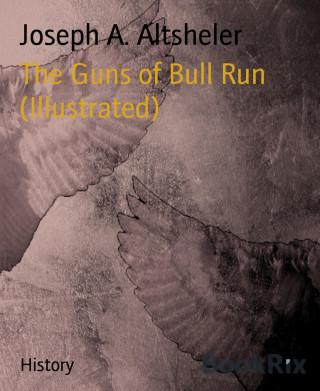 Joseph A. Altsheler: The Guns of Bull Run (Illustrated)